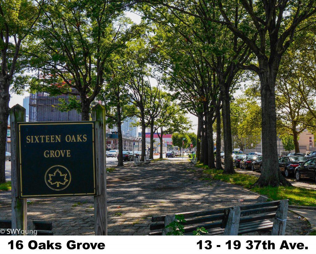 16 Oaks Grove, 1319 37th Ave LIC NY